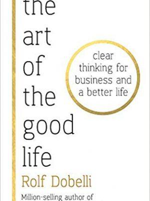 کتاب اورجینال هنر خوب زندگی کردن (The Art of the Good Life)