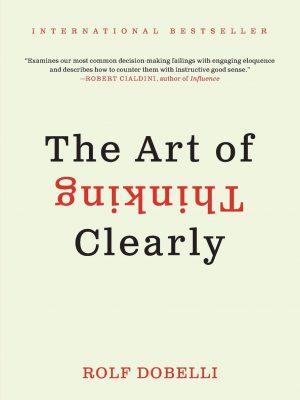 کتاب اورجینال هنر شفاف اندیشیدن (The Art of Thinking Clearly)